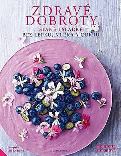 Zdravé dobroty: Slané i sladké obálka knihy