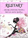 RESTART - Jakmile stisknete tlačítko, není už cesta zpátky...