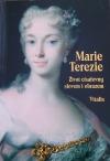 Marie Terezie - Život císařovny slovem i obrazem