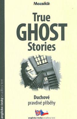 True ghost stories / Duchové - pravdivé příběhy obálka knihy