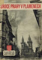 Srdce Prahy v plamenech
