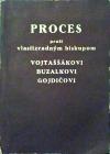 Proces proti vlastizradným biskupom Vojtaššákovi Buzalkovi Gojdičovi