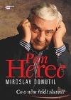 Pan Herec Miroslav Donutil - Co o něm řekli slavní?