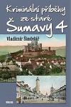 Kriminální příběhy ze staré Šumavy 4