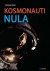 Kosmonauti nula: Ti co nedoletěli