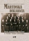 Martinská deklarácia: Cesta slovenskej politiky k vzniku Česko-Slovenska