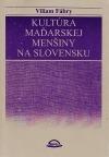 Kultúra maďarskej menšiny na Slovensku