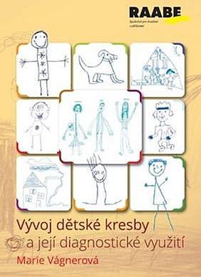 Vyvoj Detske Kresby A Jeji Diagnosticke Vyuziti Marie Vagnerova