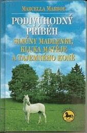 Podivuhodný příběh slečny Madlenky, kluka Matěje a tajemného koně obálka knihy