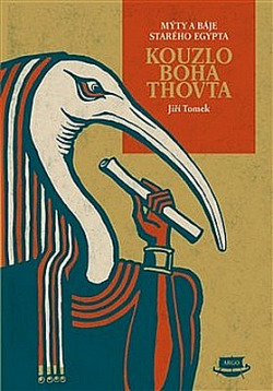 Kouzlo boha Thovta - Mýty a báje starého Egypta