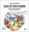 Karlík Nezbedník - Knížka pro tvrdohlavé děti a jejich zoufalé rodiče
