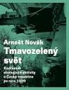 Tmavozelený svět: Radikálně ekologické aktivity v ČR po roce 1989