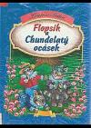 Flopsík a Chundelatý ocásek.