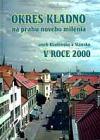 Okres Kladno na prahu nového milénia aneb Kladensko a Slánsko v roce 2000