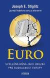 Euro - Společná měna jako hrozba pro budoucnost Evropy