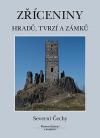 Zříceniny hradů, tvrzí a zámků - Severní Čechy