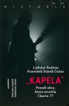"""""""Kapela"""" - Pozadí operace, která stvořila Chartu 77"""