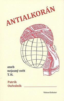 Antialkorán aneb nejasný svět T. H. obálka knihy