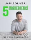 5 ingrediencí - Pro snadná a rychlá jídla