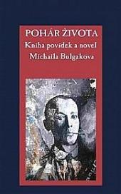 Pohár života – Kniha povídek a novel Michaila Bulgakova