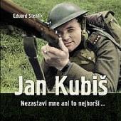 Jan Kubiš - Nezastaví mne ani to nejhorší... obálka knihy