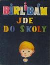 Birlibán jde do školy