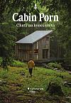 Cabin Porn - Chaty na konci světa