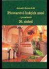 Pivovarství českých zemí v proměnách 20. století