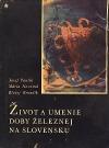 Život a umenie doby železnej na Slovensku
