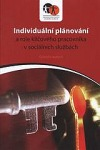 Individuální plánování a role klíčového pracovníka v sociálních službách