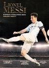 Lionel Messi - Biografie fotbalového génia