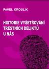 Historie vyšetřování trestních deliktů u nás