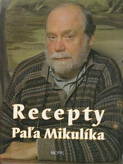 Recepty Paľa Mikulíka obálka knihy