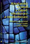 Křesťanský Východ a Západ: Inkulturace a interkulturace