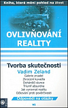 Ovlivňování reality 6 - Tvorba skutečnosti