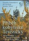Příběh kobyliské Terezičky : 80 let kostela sv. Terezie z Lisieux v Praze-Kobylisích