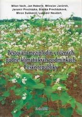 Pěstování meziplodin v různých půdně-klimatických podmínkách České republiky