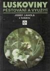 Luskoviny - pěstování a využití