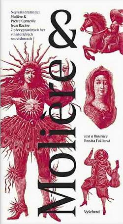 Molière & Pierre Corneille, Jean Racine: 7 převyprávěných her v historických souvislostech
