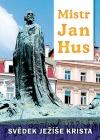 Mistr Jan Hus: svědek Ježíše Krista