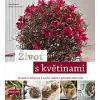 Život s květinami - Trvanlivé dekorace * suché, umělé a přírodní materiály