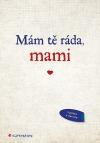 Mám tě ráda, mami