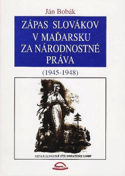 Zápas Slovákov v Maďarsku za národnostné práva (1945-1948) obálka knihy