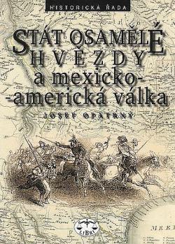Stát osamělé hvězdy a mexicko-americká válka