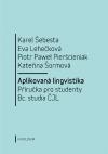Aplikovaná lingvistika: Příručka pro studenty Bc. studia ČJL