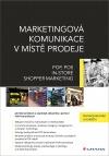 Marketingová komunikace v místě prodeje: POP, POS, In-store, Shopper Marketing
