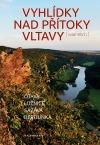 Vyhlídky nad přítoky Vltavy: Otava, Lužnice, Sázava, Berounka