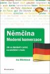 Němčina: Moderní konverzace: Jak se domluvit v práci, na návštěvě i v baru