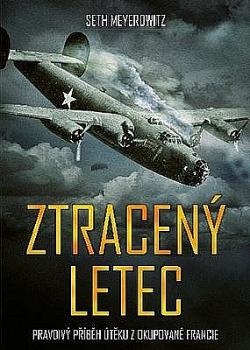 Ztracený letec - Pravdivý příběh útěku z okupované Francie obálka knihy