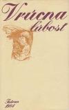 Vrúcna ľúbosť: Z ľúbostnej korešpondencie Jána Kollára, Jána Chalupku a Andreja Sládkoviča